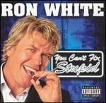 Ron White. You Can't Fix Stupid. CD. ID3061RN. UPC: 014381306125. Patrental Advisory: Explicit Content.