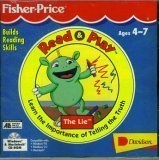 Read and Play. Fisher Price. The Lie. Learn The Importance of Telling The Truth. Ages 4 to 7. UPC: 090502120092.