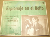 Espionaje en el Golfo. 1943. Spanish Movie Poster. Director: Rolando Aguilar. Starring Julian Soler, Raquel and Jose Baviera. Original, not a copy or a reprint.