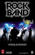 Rock Band. Official Game Guide. 200794350. 050694262154. 0761558829. 9780761558828. 509999.