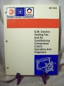G.M. GM Electric Cooling Fan and Air Conditioning Compressor Clutch Operation and Diagnosis. GM. Delco. AC. General Motors. 1990. Used. SD-1518