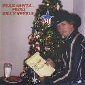 Dear Santa... From Billy Keeble. 708234024839. Used CD. Global Records. 2002. 11 Songs.