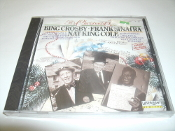 The Christmas Time. Bing Crosby, Frank Sinatra, Nat King Cole. CD. Archive Recoreding. 15-152. UPC: 018111515221. 16 Songs. See Thumbnail Pic for the list of songs.