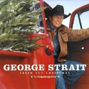 George Strait Fresh Cut Christmas. XPR3943. New. 015012943368.