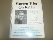 Warren Tyler on Retail. Spiral Book. New. 100 Pages. Back cover has some issues. A step by step guide on how to unleash the potential on your store. Five Guideposts for Success.